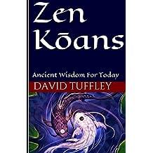 Zen Koans: Ancient Wisdom for Today