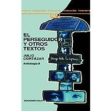 El Perseguidor y Otros Textos