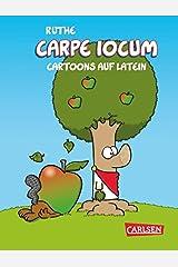 Carpe iocum: Cartoons auf Latein (Shit happens!) Gebundene Ausgabe