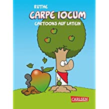 Carpe iocum: Cartoons auf Latein (Shit happens!)