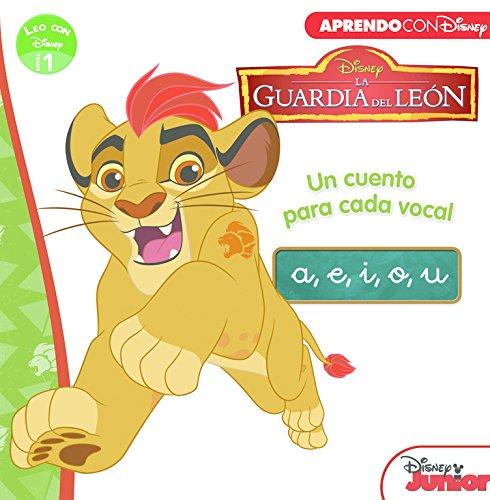 La Guardia del León. Un cuento para cada vocal: a, e, i, o, u (Leo con Disney Nivel 1) por Disney