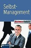 Selbstmanagement (Compact Business Update): Optimale und effektive Selbstorganisation