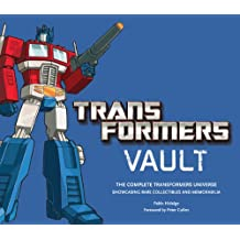 Transformers Vault: The Complete Transformers Universe - Featuring Rare Collectibles