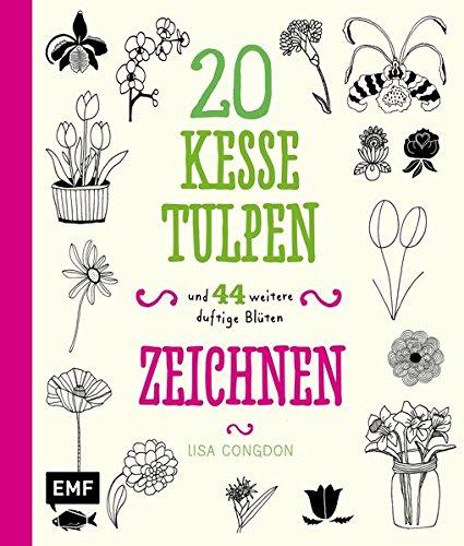 Tulpe Blüte (20 kesse Tulpen: und 44 weitere duftige Blüten zeichnen)