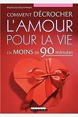 Comment décrocher l'amour pour la vie en moins de 90 minutes Poche