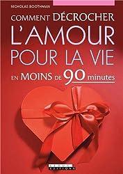 Comment décrocher l'amour pour la vie en moins de 90 minutes
