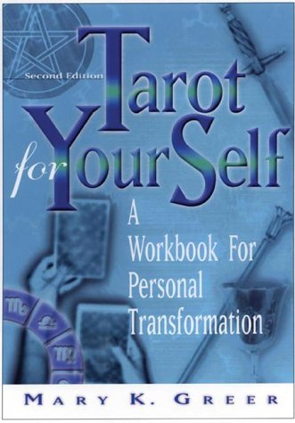 Tarot for Your Self: A Workbook for Personal Transformation  Second Edition