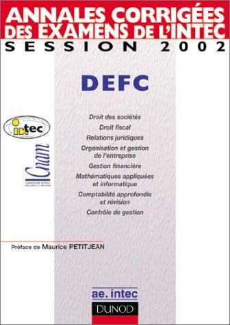 Annales corrigées des examens de l'INTEC, session 2002 : DEFC