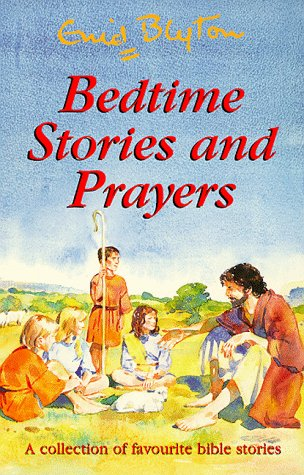 Bedtime stories and prayers.