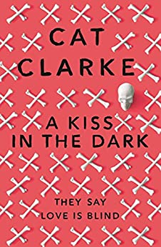 A Kiss in the Dark: From a Zoella Book Club 2017 author by [Clarke, Cat]
