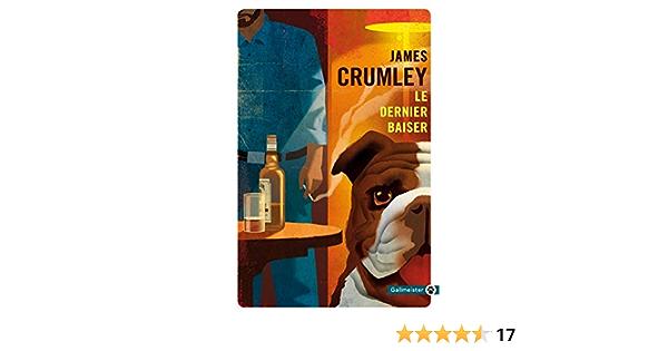 Amazon.fr - Le dernier baiser - Crumley, James, Mailhos, Jacques - Livres