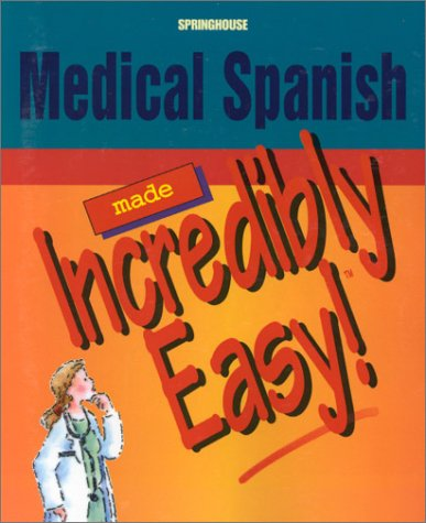 Medical Spanish Made Incredibly Easy (Incredibly Easy! Series) por Springhouse