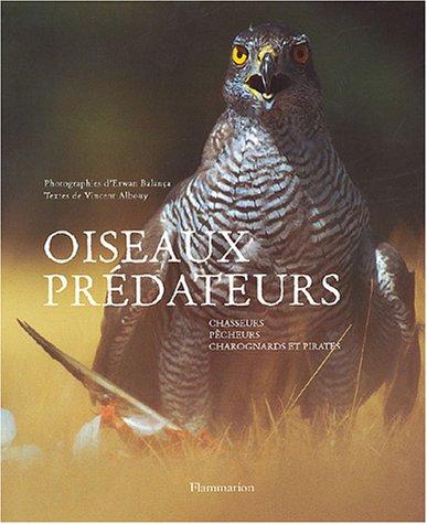 Oiseaux prédateurs, chasseurs, pêcheurs, charognards et pirates par Vincent Albouy