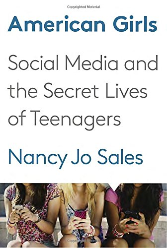 American Girls: Social Media and the Secret Lives of Teenagers hier kaufen