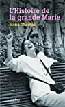 L'Histoire de la grande Marie par Thomas