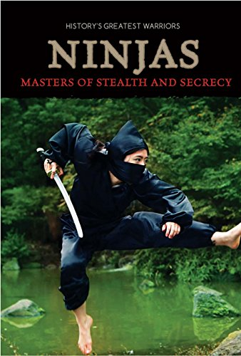 Ninjas: Masters of Stealth and Secrecy (History's Greatest (Ninja Stealth)