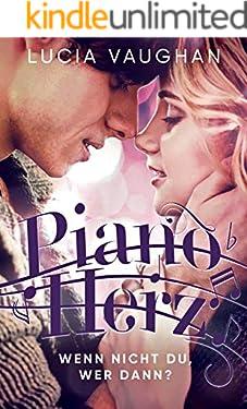 Pianoherz: Wenn nicht du, wer dann?