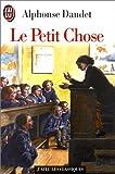 Le Petit Chose - Histoire d'un enfant - J'ai Lu - 04/01/1999