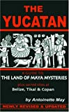 Yucatan: A Guide to the Land of Maya Mysteries