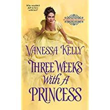 Three Weeks with a Princess (The Improper Princesses)