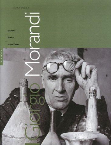 Giorgio Morandi : Oeuvres, écrits, entretiens