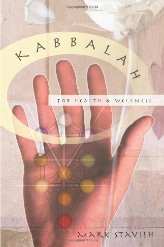 Kabbalah for Health & Wellness: Pathways to Enlightenment
