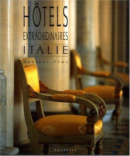 Hôtels extraordinaires : Italie par Herbert Ypma
