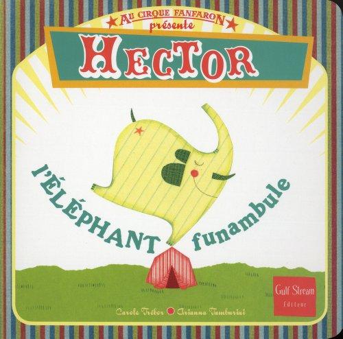 Au Cirque fanfaron - tome 1 Hector, l'éléphant funambule