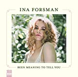 Been Meaning to Tell You (180g Vinyl) [Vinyl LP] - Ina Forsman