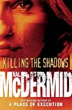 Cover of: Killing the Shadows | Val McDermid, Val MacDermid
