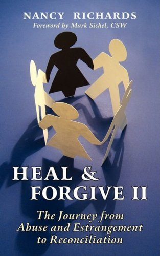 Heal & Forgive: The Journey from Abuse and Estrangement to Reconciliation by Nancy Richards (2008-08-14)