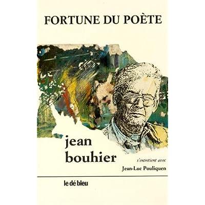 Fortune du poète / Jean Bouhier s'entretient avec Jean-Luc Pouliquen
