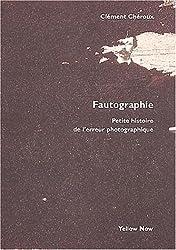Fautographie : Petite histoire de l'erreur photographique