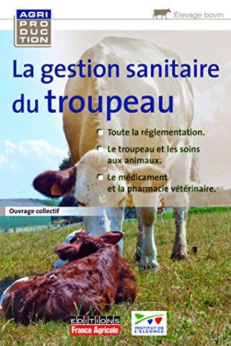 La gestion sanitaire du troupeau (FA.SANTE ANIMAL) por Collectif
