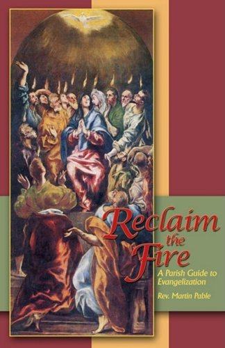 Reclaim The Fire A Parish Guide To Evangelization