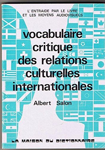 Vocabulaire critique des relations internationales dans les domaines culturel, scientifique et de la coopération technique par Albert Salon