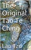 The Original Tao Te Ching (English Edition)
