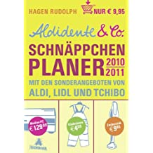 Aldidente & Co. Schnäppchenplaner 2010/2011: Mit den Sonderangeboten von Aldi, Lidl und Tchibo