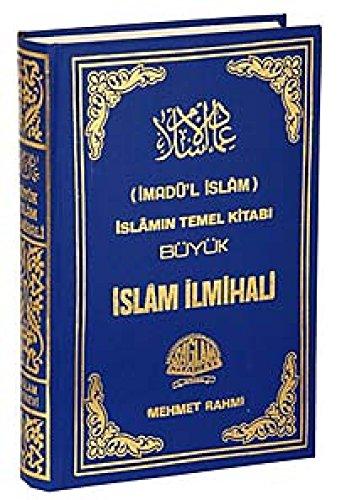 Büyük Islam ilmihali Imadül Islam; Islamin Temel Kitabi: Islamin Temel Kitabi