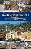 Italienische Riviera/Cinque Terre Ligurien: Reisehandbuch mit vielen praktischen Tipps