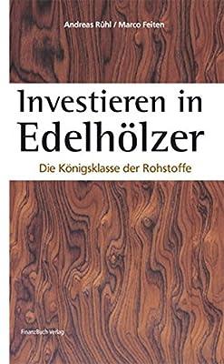 Investieren in Edelhölzer: Die Königsklasse der Rohstoffe