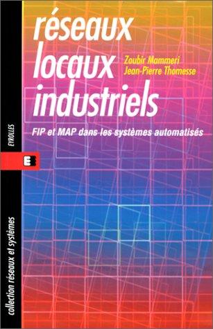 Réseaux locaux industriels par Zoubir*Thomesse, Jean-Pierre Mammeri