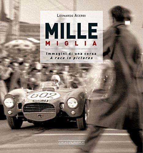 Preisvergleich Produktbild Mille Miglia 1927-1957: Immagini di una Vita / A Race in Pictures