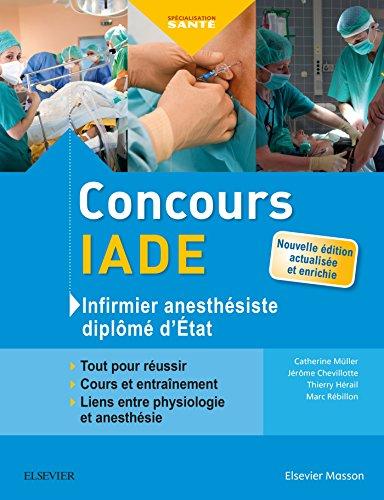 Concours IADE - Infirmier anesthésiste diplômé d'Etat: Tout pour réussir : cours et entraînement par Catherine Muller