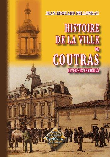 Histoire de la ville de Coutras & de ses environs