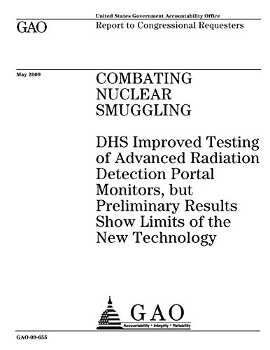 Combating Nuclear Smuggling: DHS Improved Testing of Advanced Radiation Detection Portal Monitors, but Preliminary Results Show Limits of the New Technology