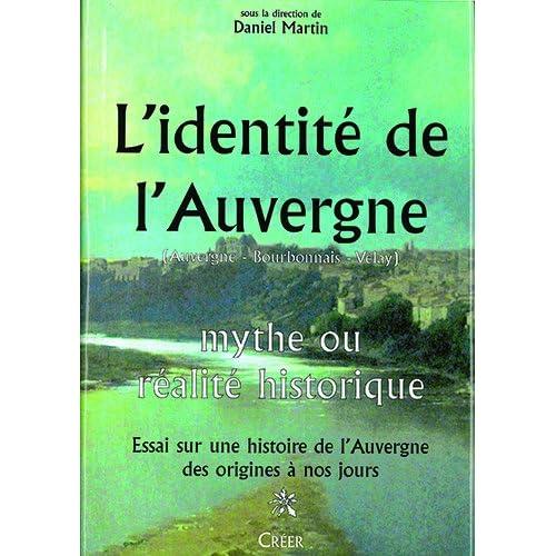 L'identité de l'Auvergne : Mythe ou réalité historique