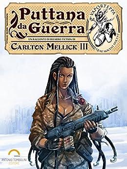 Puttana da Guerra (Vaporteppa Vol. 5) di [Mellick III, Carlton]
