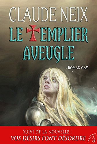 Le Templier Aveugle Roman Historique Gay