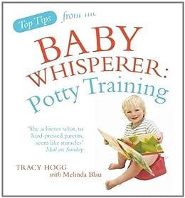 Top Tips from the Baby Whisperer: Potty Training par [Blau, Melinda, Hogg, Tracy]